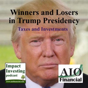 Impact investing podcast Trump stocks taxes