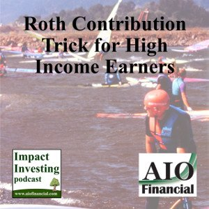 Roth Contribution Trick for High Income Earners